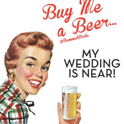 Buy This Bride a Beer!