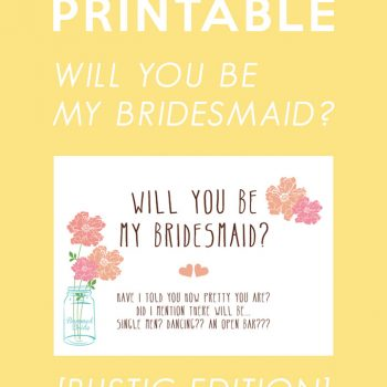 Free Printable: Will You Be My Bridesmaid? [Rustic Edition]