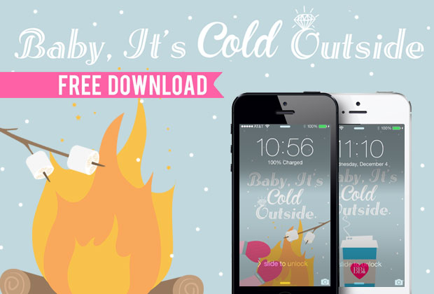 Baby It's Cold Outside FREE iPhone Download! - Love BummedBride.com
