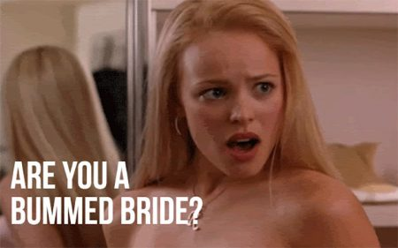 Are YOU a Bummed Bride?