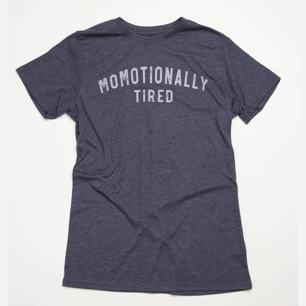 Momotionally Tired Shirt
